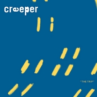 Creeper | The Trip
