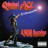Criminal ACE | I Will Survive