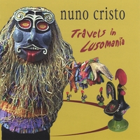 Nuno Cristo | Travels in Lusomania