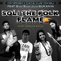 Cr Nirosh V & Vijay Cm | Soli the Folk Flame (Heart Warming) - Single