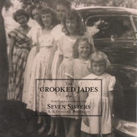 The Crooked Jades | Seven Sisters: A Kentucky Portrait