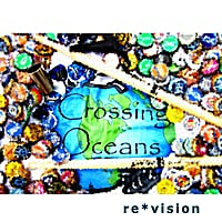 Crossing Oceans | Re*vision