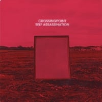 Crossingpoint | Self Assassination