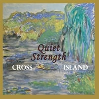 Cross Island | Quiet Strength