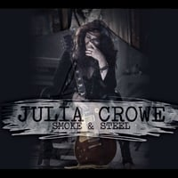 Julia Crowe | Smoke & Steel