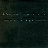 Crown Invisible | Crown Invisible Remixes