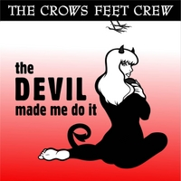 Crows Feet Crew | The Devil Made Me Do It