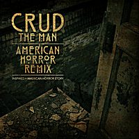 Crud | The Man (American Horror Remix)