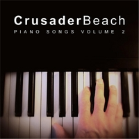 Crusaderbeach | Piano Songs Volume 2