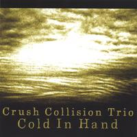 Crush Collision Trio | Cold In Hand