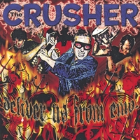 The Crusher | Deliver Us From Emo