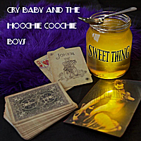 Cry Baby and The Hoochie Coochie Boys | Sweet Thing