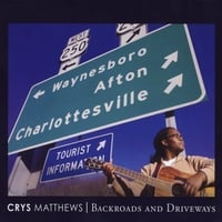 Crys Matthews | Backroads and Driveways