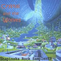 Crystal and the Wolves | Shapinska Rock Sampler-EP