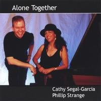 Cathy Segal-Garcia and Phillip Strange | Alone Together