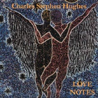 Charles Stephen Hughes | Love Notes