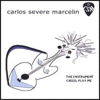 Carlos Severe Marcelin | The Instrument Cried, Play Me