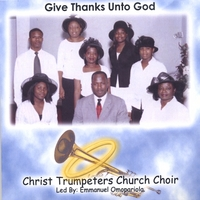 Christ Trumpeters Church Choir led by Emmanuel Omopariola | Give Thanks Unto God