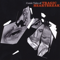Comic Tales of Tragic Heartbreak | Comic Tales of Tragic Heartbreak
