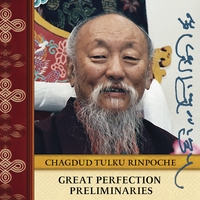 Chagdud Tulku Rinpoche | Great Perfection Preliminaries