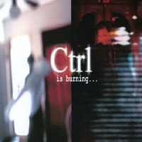 Ctrl | Is Burning...