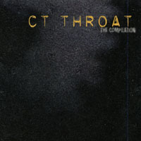 Ct Throat | The Compilation