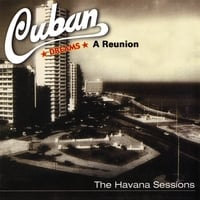 Cuban Dreams Band | Cuban Dreams-a Reunion-the Havana Sessions