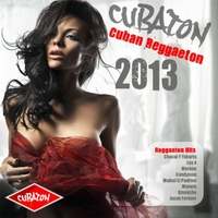 Various Artists | Cubaton 2013: Cuban Reggaeton