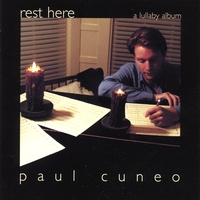 Paul Cuneo | Rest here, a lullaby album