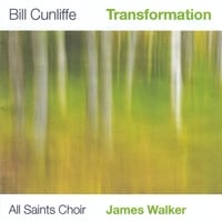 Bill Cunliffe, James Walker and the All Saints Choir | Transformation