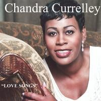 Chandra Currelley | Love Songs