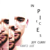 Jeff Curry | In Pieces