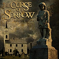 The Curse of Sorrow | Only a shadow remains
