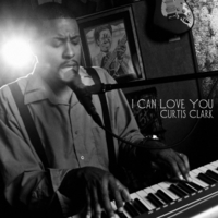 Curtis Clark | I Can Love You