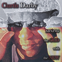 Curtis Darby | Mixing the Old with the New