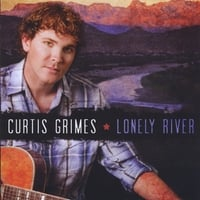 Curtis Grimes | Lonely River