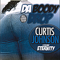 Curtis Johnson and the Band Eternity | Da Boody Drop