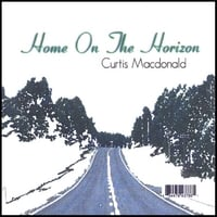Curtis Macdonald | Home On The Horizon