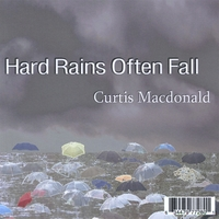 Curtis Macdonald | Hard Rains Often Fall