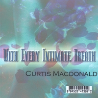 Curtis Macdonald | With Every Intimate Breath