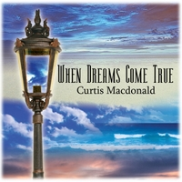 Curtis Macdonald | When Dreams Come True
