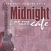 The Curt Sheller Trio | Midnight At the Jazz Cafe