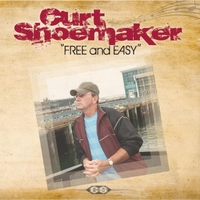 Curt Shoemaker | Free and Easy