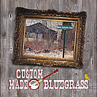 Custom Made Bluegrass | Big Barn Road