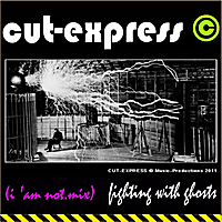 Cut-Express | Fighting With Ghosts (I 'Am Not.Mix)