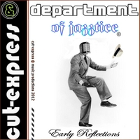 Cut-Express & Department of Jazztice | Early Reflections