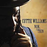 Cuttie Williams | Now and Then
