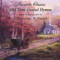 Christopher W. French | Old Time Gospel Hymns