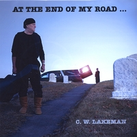 C.W. Lakeman | At The End Of My Road