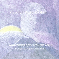 Carolyn Waters Obin | Something Special-Our Days